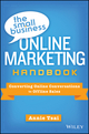 The Small Business Online Marketing Handbook: Converting Online Conversations to Offline Sales (1118615387) cover image