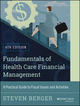 Fundamentals of Health Care Financial Management: A Practical Guide to Fiscal Issues and Activities, 4th Edition (1118801687) cover image
