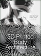 3-D Printed Body Architecture (1119340187) cover image