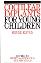 Cochlear Implants for Young Children: The Nottingham Approach to Assessment and Habilitation , 2nd Edition (1861562187) cover image