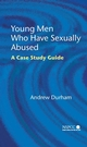 Young Men Who Have Sexually Abused: A Case Study Guide (0470022388) cover image