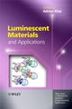 Luminescent Materials and Applications (0470058188) cover image