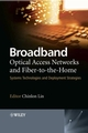 Broadband Optical Access Networks and Fiber-to-the-Home: Systems Technologies and Deployment Strategies (0470094788) cover image