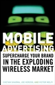 Mobile Advertising: Supercharge Your Brand in the Exploding Wireless Market (0470185988) cover image