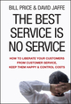 The Best Service is No Service: How to Liberate Your Customers from Customer Service, Keep Them Happy, and Control Costs (0470189088) cover image