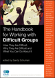 The Handbook for Working with Difficult Groups: How They Are Difficult, Why They Are Difficult and What You Can Do About It (0470190388) cover image
