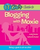 The IT Girl's Guide to Blogging with Moxie (0470226188) cover image
