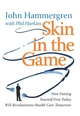 Skin in the Game: How Putting Yourself First Today Will Revolutionize Health Care Tomorrow (0470262788) cover image