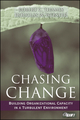 Chasing Change: Building Organizational Capacity in a Turbulent Environment (0470381388) cover image