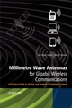 Millimetre Wave Antennas for Gigabit Wireless Communications: A Practical Guide to Design and Analysis in a System Context (0470515988) cover image