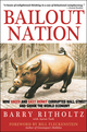 Bailout Nation: How Greed and Easy Money Corrupted Wall Street and Shook the World Economy (0470520388) cover image