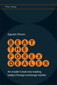 Beat the Forex Dealer: An Insider's Look into Trading Today's Foreign Exchange Market (0470722088) cover image
