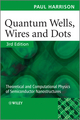 Quantum Wells, Wires and Dots: Theoretical and Computational Physics of Semiconductor Nanostructures, 3rd Edition (0470770988) cover image