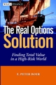 The Real Options Solution: Finding Total Value in a High-Risk World (0471209988) cover image
