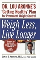 Weigh Less, Live Longer: Dr. Lou Aronne's