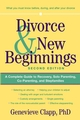 Divorce and New Beginnings: A Complete Guide to Recovery, Solo Parenting, Co-Parenting, and Stepfamilies, 2nd Edition (0471326488) cover image