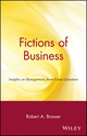 Fictions of Business: Insights on Management from Great Literature (0471371688) cover image
