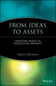 From Ideas to Assets: Investing Wisely in Intellectual Property (0471400688) cover image