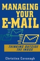 Managing Your E-Mail: Thinking Outside the Inbox (0471457388) cover image