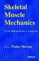 Skeletal Muscle Mechanics: From Mechanisms to Function (0471492388) cover image