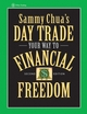 Sammy Chua's Day Trade Your Way to Financial Freedom, 2nd Edition (0471745588) cover image