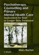 Psychotherapy, Counselling, and Primary Mental Health Care: Assessment for Brief or Longer-Term Treatment (0471982288) cover image