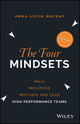 The Four Mindsets: How to Influence, Motivate and Lead High Performance Teams (0730324788) cover image