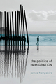 The Politics of Immigration: Contradictions of the Liberal State (0745638988) cover image
