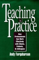 Teaching in Practice: How Professionals Can Work Effectively with Clients, Patients, and Colleagues (0787901288) cover image