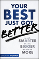Your Best Just Got Better: Work Smarter, Think Bigger, Make More (1118121988) cover image