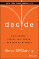 Decide: Work Smarter, Reduce Your Stress, and Lead by Example (1118554388) cover image