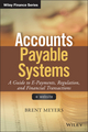 Accounts Payable Systems: A Guide to E-Payments, Regulation, and Financial Transactions (1118805488) cover image