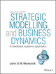 Strategic Modelling and Business Dynamics: A feedback systems approach, + Website, 2nd Edition (1118844688) cover image