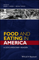 Food and Eating in America: A Documentary Reader (1118936388) cover image