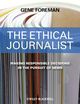 The Ethical Journalist: Making Responsible Decisions in the Pursuit of News (1119108888) cover image