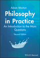 Philosophy in Practice: An Introduction to the Main Questions, 2nd Edition (1405116188) cover image