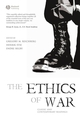The Ethics of War: Classic and Contemporary Readings (1405123788) cover image