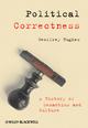 Political Correctness: A History of Semantics and Culture