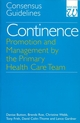 Continence - Promotion and Management by the Primary Health Care Team: Consensus Guidelines (1861560788) cover image