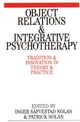 Object Relations and Integrative Psychotherapy: Tradition and Innovation in Theory and Practice (1861563388) cover image