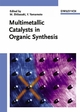 Multimetallic Catalysts in Organic Synthesis (3527308288) cover image
