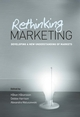 Rethinking Marketing: Developing a New Understanding of Markets (EHEP000888) cover image