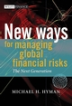 New Ways for Managing Global Financial Risks: The Next Generation (0470012889) cover image