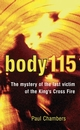 Body 115: The mystery of the last Victim of the King's Cross Fire (0470018089) cover image