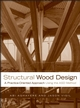 Structural Wood Design: A Practice-Oriented Approach (0470056789) cover image