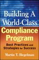 Building a World-Class Compliance Program: Best Practices and Strategies for Success (0470114789) cover image