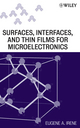 Electronic Material Science and Surfaces, Interfaces, and Thin Films for Microelectronics