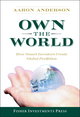 Own the World: How Smart Investors Create Global Portfolios (0470285389) cover image