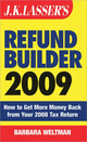 J.K. Lasser's Refund Builder 2009: How to Get More Money Back from Your 2008 Tax Return (0470509589) cover image