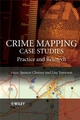 Crime Mapping Case Studies: Practice and Research (0470516089) cover image